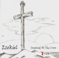 Ezekiel - Inspired At The Cross (1977)
