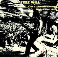 Free Will - Live At Jordan Elbridge High School - 1970