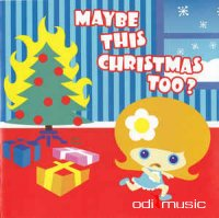 Various - Maybe This Christmas Too? (2003)