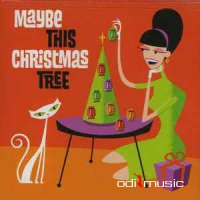 Various - Maybe This Christmas Tree (2004)