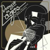 Various - Doing It In Lagos (Boogie, Pop & Disco In 1980s Nigeria
