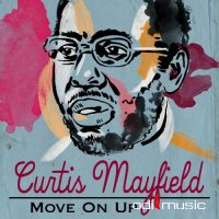 Curtis Mayfield - Move On Up (2016)