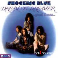 Shocking Blue - Dream On Dreamer & Good Times (CD)