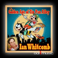Ian Whitcomb - The Golden Age of Tin Pan Alley [2-CD set] 2009