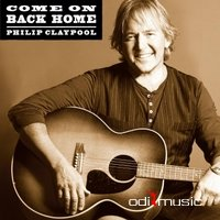 Philip Claypool - Come On Back Home - 2014