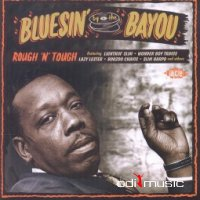 VA - Bluesin' By The Bayou Rough 'N' Tough (2014)