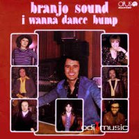 Branjo Sound - I Wanna Dance Bump (Vinyl, LP, Album)