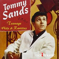 Tommy Sands - Teenage Hits & Rarities (2007)