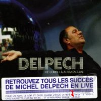 Cover Album of Michel Delpech - Ce Lundi La Au Bataclan ( 2 CD ) (2005)