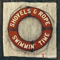 Shovels & Rope - Swimmin' Time (2014)
