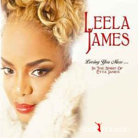Leela James - Loving You More...In The Spirit of Etta James (2012)
