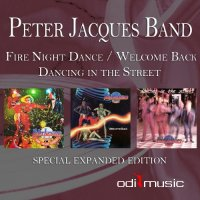 Peter Jacques Band - Fire Night Dance-Welcome Back-Dancing in the Street (Special Expanded Edition)(2014)