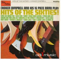 Choker Campbell & His 16 Piece Band - Hits Of The Sixties (1965)