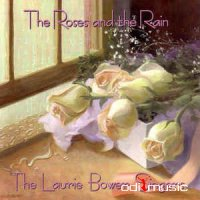 Laurie Bower Singers - The Roses And The Rain (CD, Album) 1999