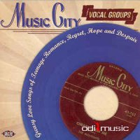 Various - Music City Vocal Groups - Greasy Love Songs Of Teenage Romance, Regret, Hope And Despair
