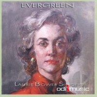 Laurie Bower Singers - Evergreen CD (2002)
