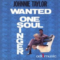 Johnnie Taylor - Wanted One Soul Singer (1967)