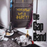 The Gap Band - Ain't Nothin' But A Party (1995)