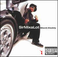 Sir Mix-A-Lot - Mack Daddy (Discography) 1988-2003 6 Albums