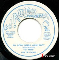 Lil Mike And The Clowns - My Body Needs Your Body (Vinyl)