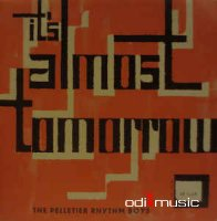 The Pelletier Rhythm Boys - It's Almost Tomorrow (Vinyl, LP)