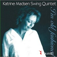 Katrine Madsen Swing Quintet - I'm Old Fashioned (2013)
