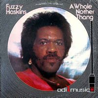 Fuzzy Haskins - A Whole Nother Thang (Vinyl, LP, Album)
