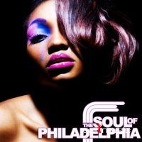 Various Artists - The Soul Of Philadelphia (2009)