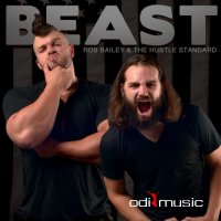 Rob Bailey & The Hustle Standard - Beast - 2013