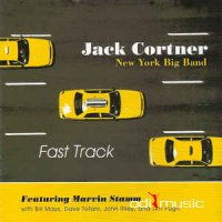 Jack Cortner New York Big Band Featuring Marvin Stamm With Bill Mays, Dave Tofani, John Riley  And Jim Pugh - Fast Track (2006)