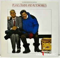 Various - Planes, Trains And Automobiles (The Original Motion Picture Soundtrack)