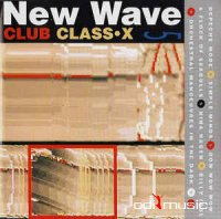VA - New Wave Club Class-X Vol 1 - 8, 1991-1997