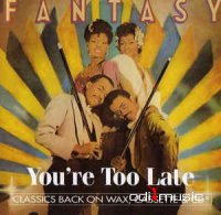 Fantasy - You're Too Late (1981)