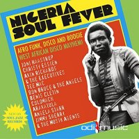 Various - Nigeria Soul Fever (Afro Funk, Disco And Boogie: West African Disco Mayhem!) (2016)