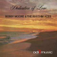 Bobby Moore & The Rhythm Aces - Dedication Of Love (Vinyl LP) 1976