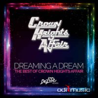 Crown Heights Affair - Dreaming A Dream (The Best Of Crown Heights Affair)  2015