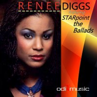 Renee Diggs - Featuring Starpoint - The Ballads (2017)
