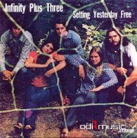 Infinity Plus Three - Setting Yesterday Free 1970