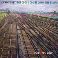 Microdisney - The Clock Comes Down The Stairs (Vinyl, LP, Album)