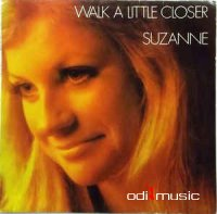 Suzanne - Walk A Little Closer (Vinyl, LP, Album)