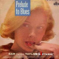 Sam Taylor - Prelude To Blues (Vinyl, LP)