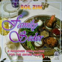 Sol Zim - Family Seder: A Passover Sing-A-Long For The Entire Family (1997)