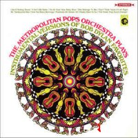 The Metropolitan Pops Orchestra - Plays Instrumental Versions Of Bob Dylan Favorites