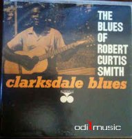 Robert Curtis Smith - Clarksdale Blues (The Blues Of Robert Curtis Smith) (LP)