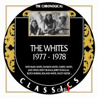 The Whites - Chronogical Classics 1977-1978