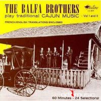 The Balfa Brothers - Play Traditional Cajun Music - Vol I And II (CD)