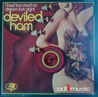 Deviled Ham - I Had Too Much To Dream Last Night (Vinyl, LP, Album)