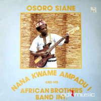 Nana Kwame Ampadu I And His African Brothers Band International - Osoro Siane ‎(LP)