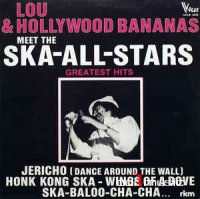 Lou & Hollywood Bananas - Meet The Ska-All-Stars (Greatest Hits)