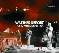 Weather Report - Live In Offenbach 1978 (2011)